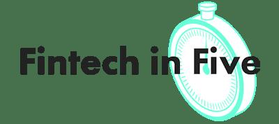 Fintech in Five
